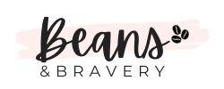 Beans & Bravery
